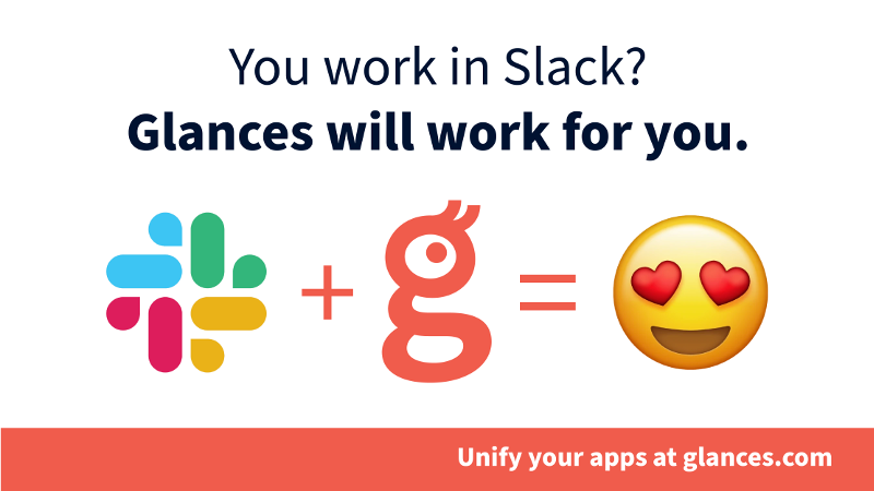 You work in Slack? Glances will work for you.